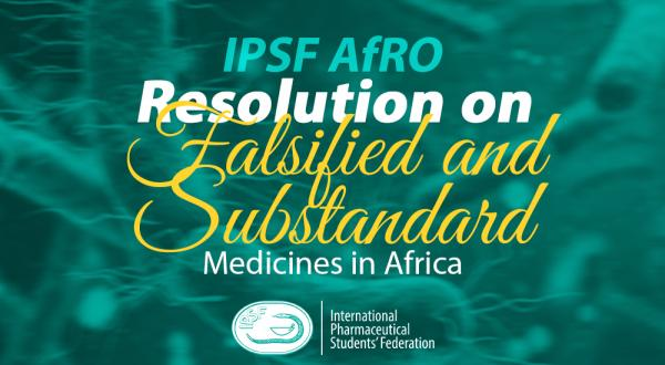 IPSF AfRO Resolution on Falsified and Substandard Medicines in Africa
